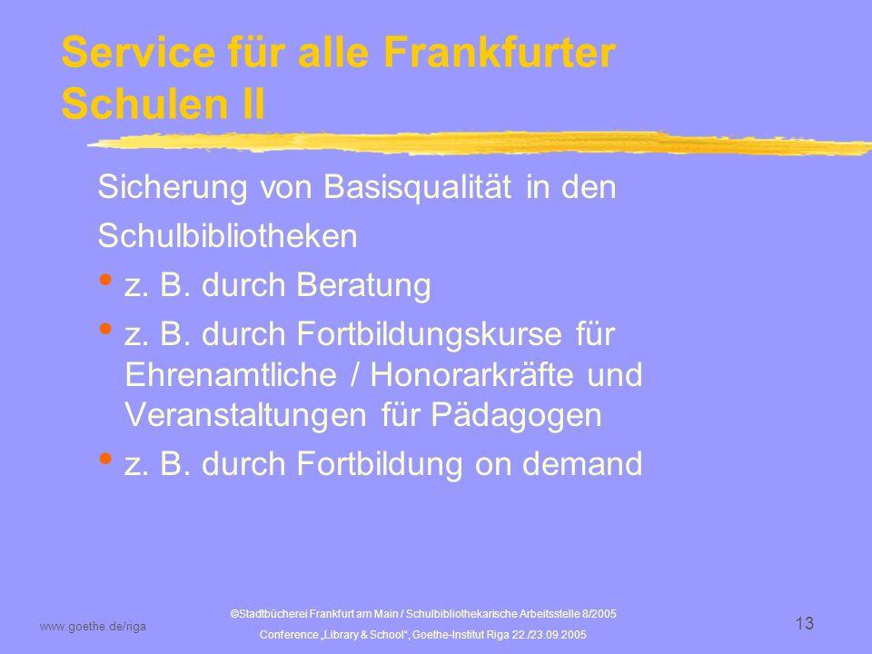 ©Stadtbücherei Frankfurt am Main / Schulbibliothekarische Arbeitsstelle 8/2005 Conference Library & School, Goethe-Institut Riga 22./23.09.2005 www.goethe.de/riga 14 Teilnahme-Zertifikat Frau Anna Müller hat vom 8.