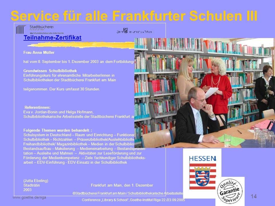 ©Stadtbücherei Frankfurt am Main / Schulbibliothekarische Arbeitsstelle 8/2005 Conference Library & School, Goethe-Institut Riga 22./23.09.2005 www.goethe.de/riga 15 Erkennen und Umsetzen neuer Trends z.
