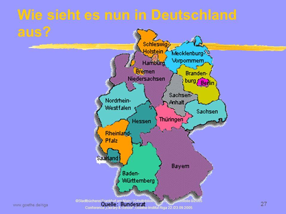 ©Stadtbücherei Frankfurt am Main / Schulbibliothekarische Arbeitsstelle 8/2005 Conference Library & School, Goethe-Institut Riga 22./23.09.2005 www.go