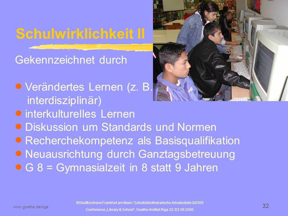 ©Stadtbücherei Frankfurt am Main / Schulbibliothekarische Arbeitsstelle 8/2005 Conference Library & School, Goethe-Institut Riga 22./23.09.2005 www.goethe.de/riga 33 Aktivitäten, z.