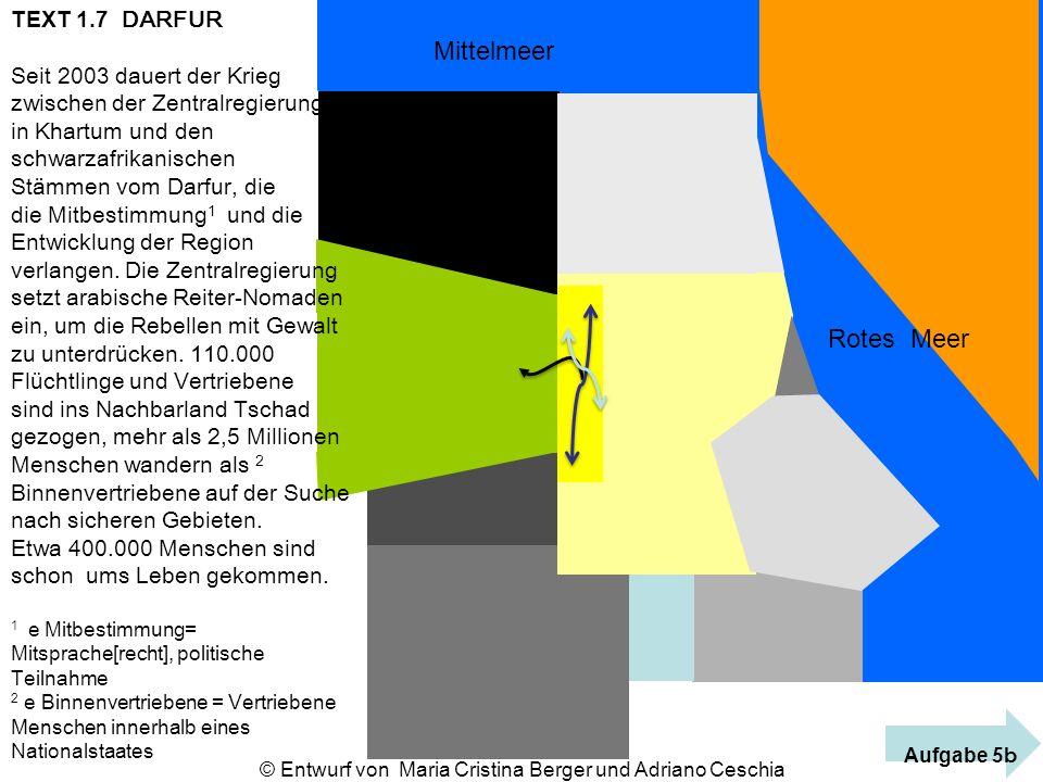 Mittelmeer Rotes Meer TEXT 1.7 DARFUR Seit 2003 dauert der Krieg zwischen der Zentralregierung in Khartum und den schwarzafrikanischen Stämmen vom Dar