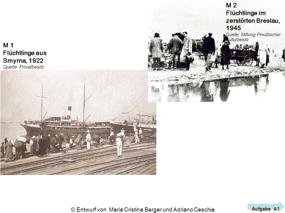 M 2 Flüchtlinge im zerstörten Breslau, 1945 Quelle: Stiftung Preußischer Kulturbesitz Aufgabe A1 M 1 Flüchtlinge aus Smyrna, 1922 Quelle: Privatbesitz
