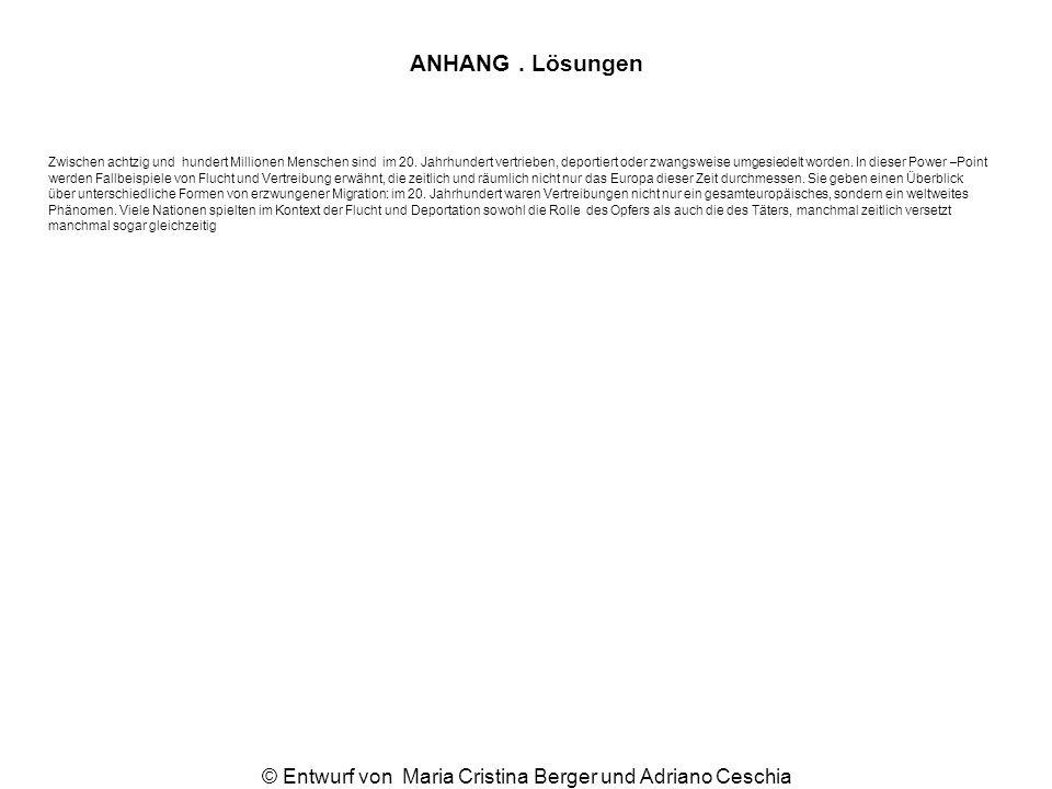 ANHANG. Lösungen © Entwurf von Maria Cristina Berger und Adriano Ceschia Zwischen achtzig und hundert Millionen Menschen sind im 20. Jahrhundert vertr