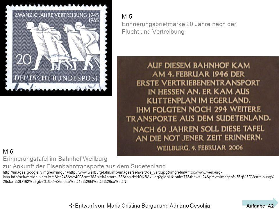 M 5 Erinnerungsbriefmarke 20 Jahre nach der Flucht und Vertreibung M 6 Erinnerungstafel im Bahnhof Weilburg zur Ankunft der Eisenbahntransporte aus de