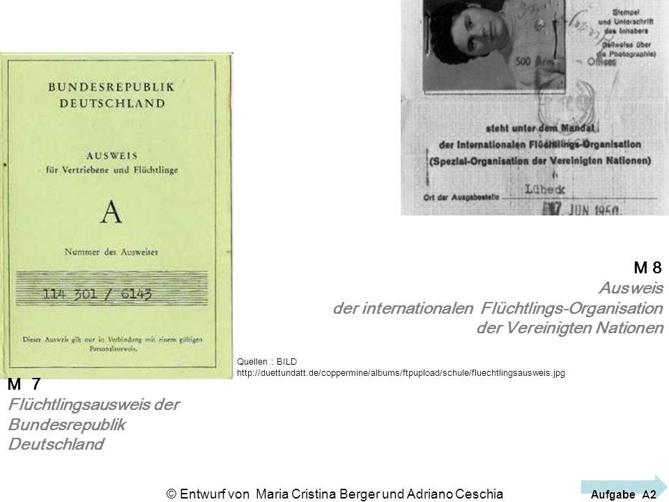 Quellen : BILD http://duettundatt.de/coppermine/albums/ftpupload/schule/fluechtlingsausweis.jpg M 7 Flüchtlingsausweis der Bundesrepublik Deutschland