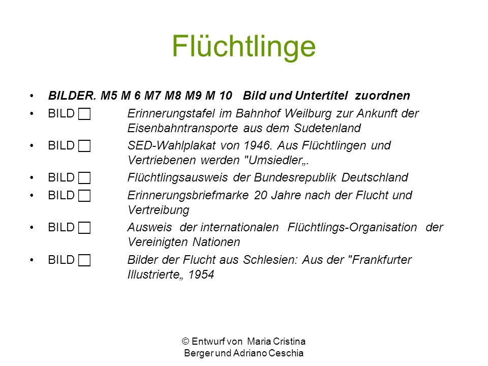 Flüchtlinge BILDER. M5 M 6 M7 M8 M9 M 10 Bild und Untertitel zuordnen BILD Erinnerungstafel im Bahnhof Weilburg zur Ankunft der Eisenbahntransporte au