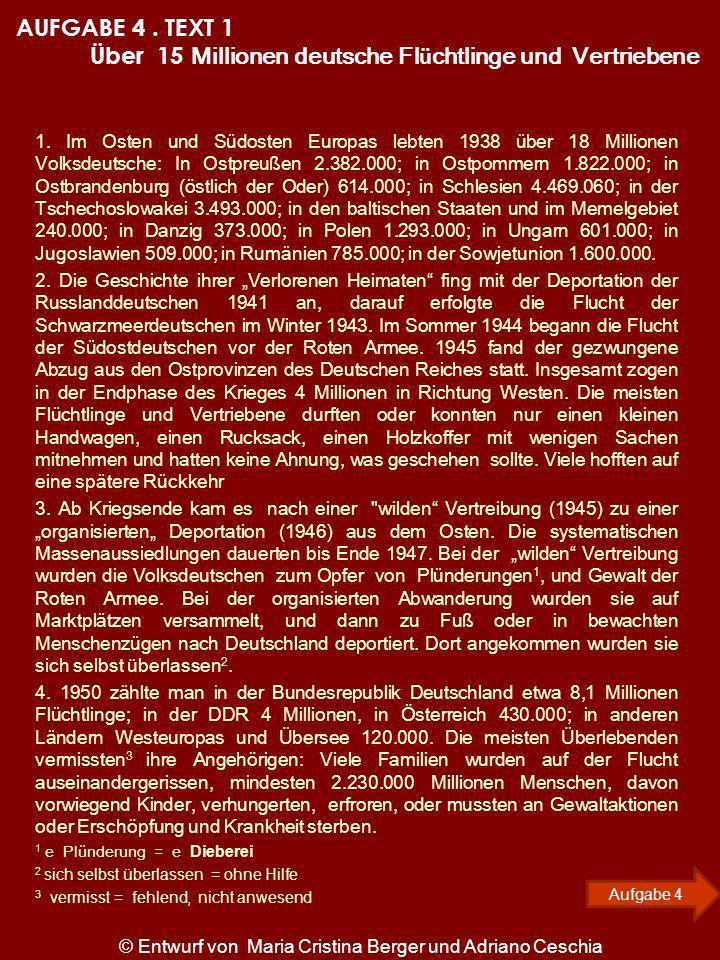 1. Im Osten und Südosten Europas lebten 1938 über 18 Millionen Volksdeutsche: In Ostpreußen 2.382.000; in Ostpommern 1.822.000; in Ostbrandenburg (öst
