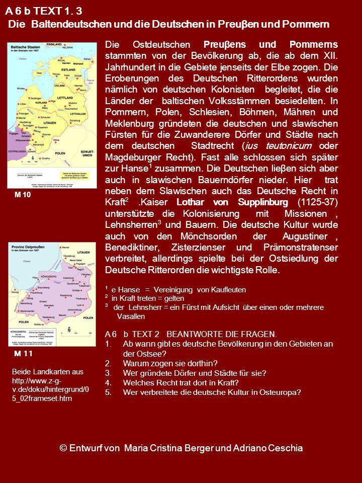 Die Ostdeutschen Preuβens und Pommerns stammten von der Bevölkerung ab, die ab dem XII. Jahrhundert in die Gebiete jenseits der Elbe zogen. Die Erober