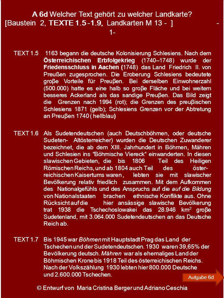 TEXT 1.5 1163 begann die deutsche Kolonisierung Schlesiens. Nach dem Österreichischen Erbfolgekrieg (1740–1748) wurde der Friedensschluss in Aachen (1