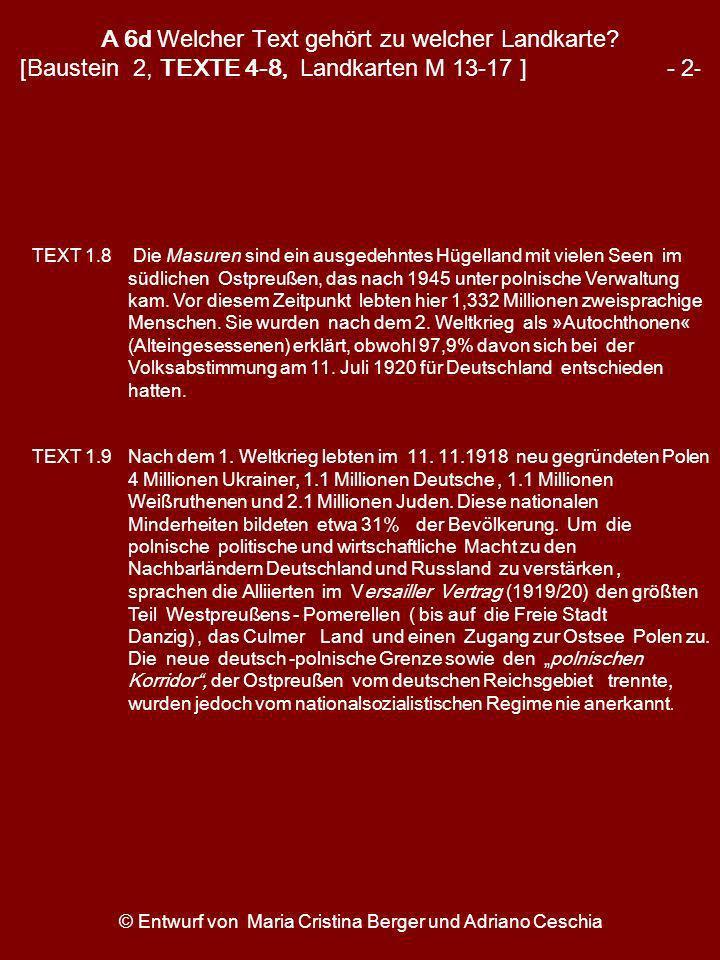 © Entwurf von Maria Cristina Berger und Adriano Ceschia A 6d Welcher Text gehört zu welcher Landkarte? [Baustein 2, TEXTE 4-8, Landkarten M 13-17 ] -
