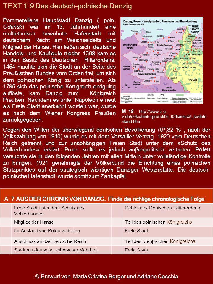 M 18 http://www.z-g- v.de/doku/hintergrund/05_02frameset_sudete nland.htm TEXT 1.9 Das deutsch-polnische Danzig © Entwurf von Maria Cristina Berger un