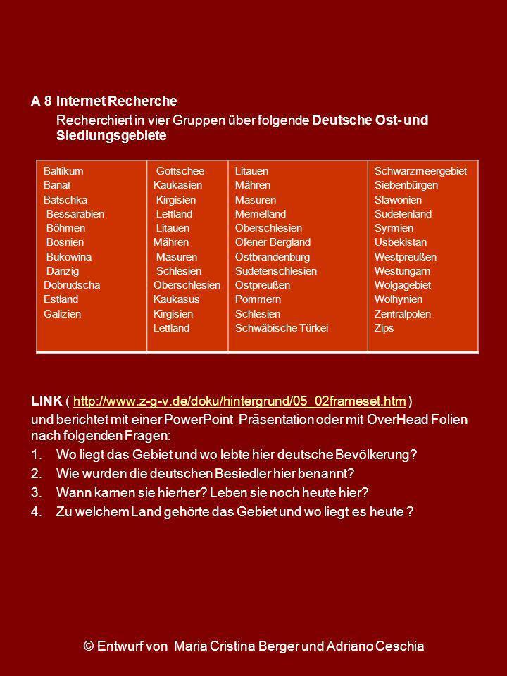 A 8 Internet Recherche Recherchiert in vier Gruppen über folgende Deutsche Ost- und Siedlungsgebiete LINK ( http://www.z-g-v.de/doku/hintergrund/05_02