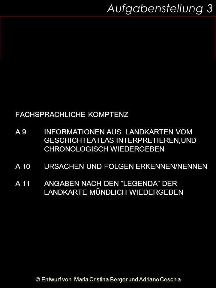 Arbeitsanweisungen 5 Aufgabenstellung 3 © Entwurf von Maria Cristina Berger und Adriano Ceschia FACHSPRACHLICHE KOMPTENZ A 9 INFORMATIONEN AUS LANDKAR