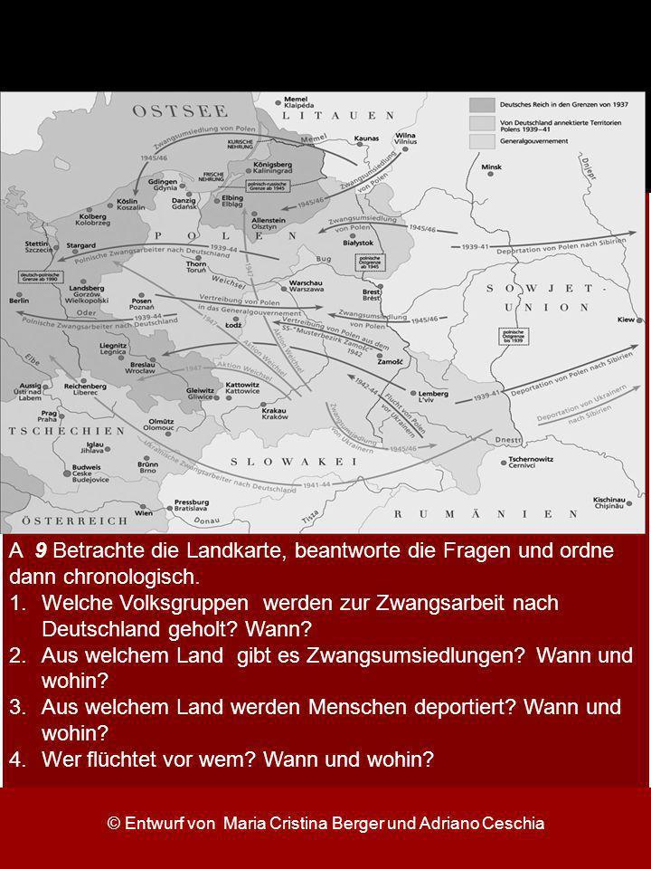 © Entwurf von Maria Cristina Berger und Adriano Ceschia A 9 Betrachte die Landkarte, beantworte die Fragen und ordne dann chronologisch. 1.Welche Volk