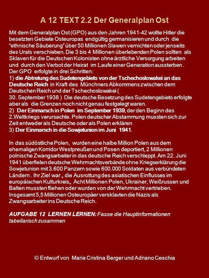A 12 TEXT 2.2 Der Generalplan Ost Mit dem Generalplan Ost (GPO) aus den Jahren 1941-42 wollte Hitler die besetzten Gebiete Osteuropas endgültig german