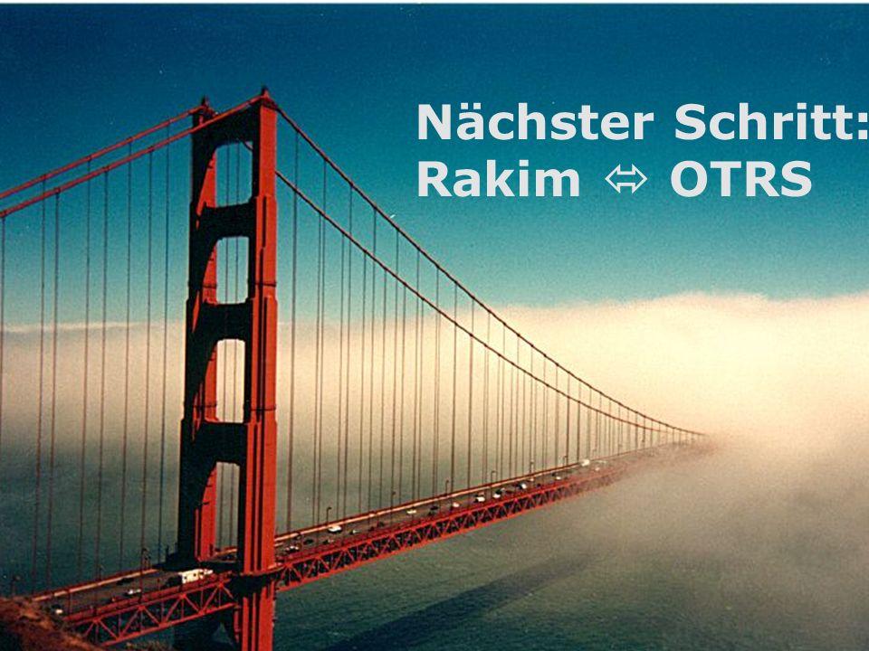Aufbau kooperativer digitaler Dienstleistungen - DigiBib und DigiAuskunft , Goethe-Institut Riga, 8.10.2007 Nächster Schritt: Rakim OTRS