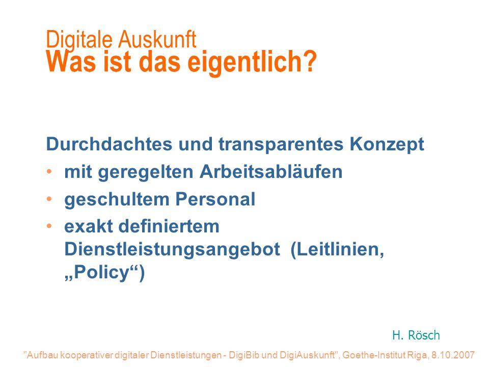 Aufbau kooperativer digitaler Dienstleistungen - DigiBib und DigiAuskunft , Goethe-Institut Riga, 8.10.2007 DigiAuskunft aus Kundensicht 1.