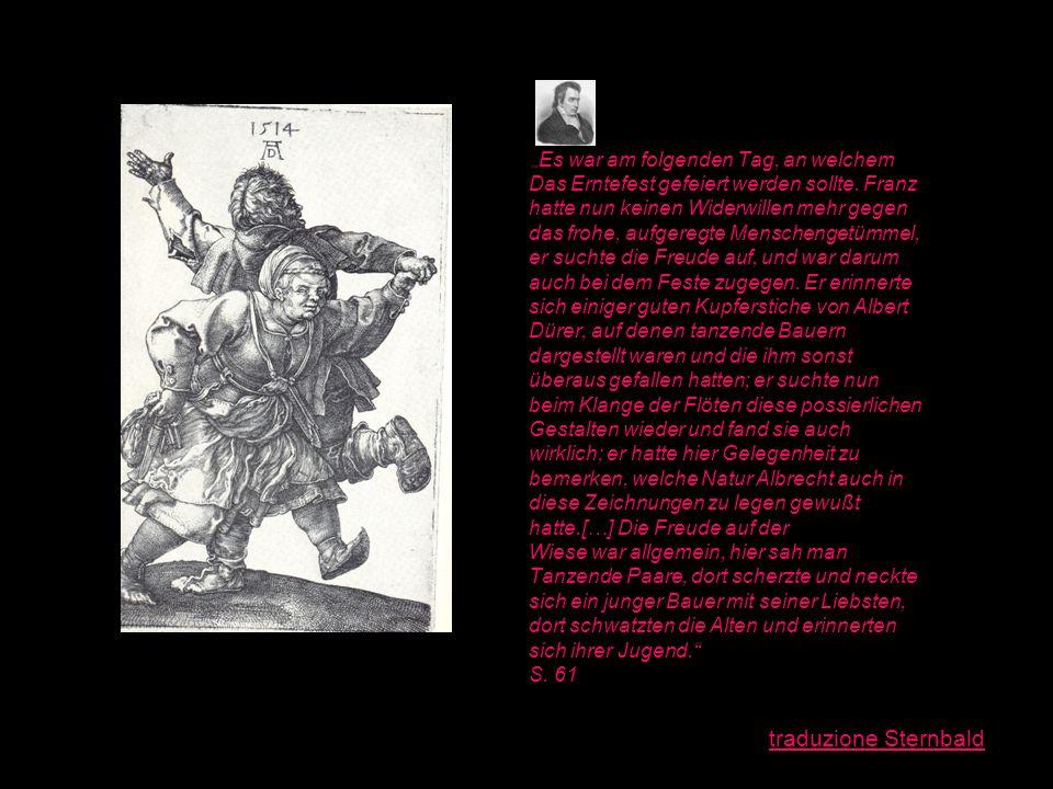 Der Bauerntanz (Erstes Buch, Sechstes Kapitel), S. 61/62 Es war am folgenden Tag, an welchem Das Erntefest gefeiert werden sollte. Franz hatte nun kei