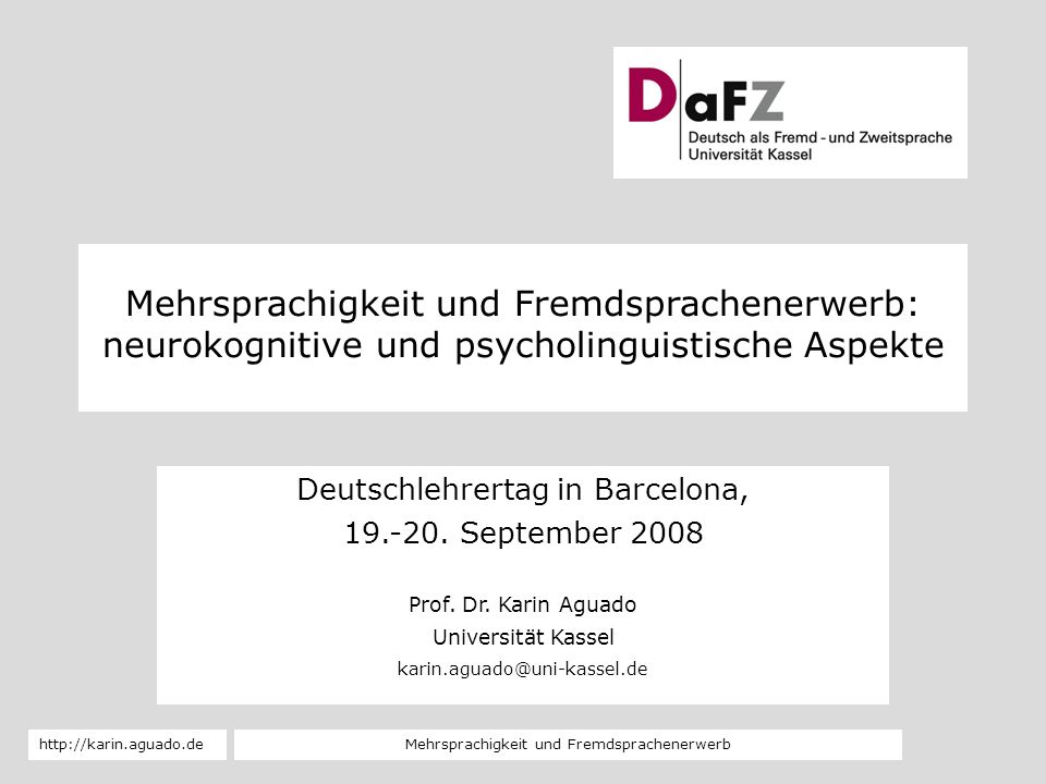 Mehrsprachigkeit und Fremdsprachenerwerbhttp://karin.aguado.de 12 Empirische Forschung zur Mehrsprachigkeit Macht es neurobiologisch für den L3-Erwerb einen Unterschied, ob ein Lernender frühbilingual oder spätbilingual ist.
