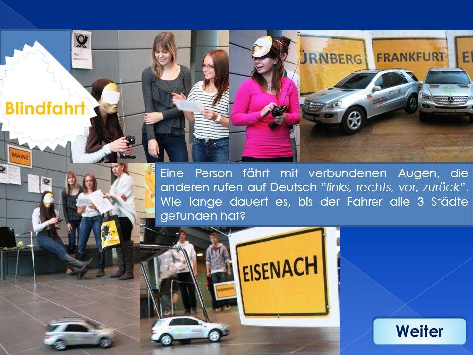 Eine Person fährt mit verbundenen Augen, die anderen rufen auf Deutsch links, rechts, vor, zurück. Wie lange dauert es, bis der Fahrer alle 3 Städte g