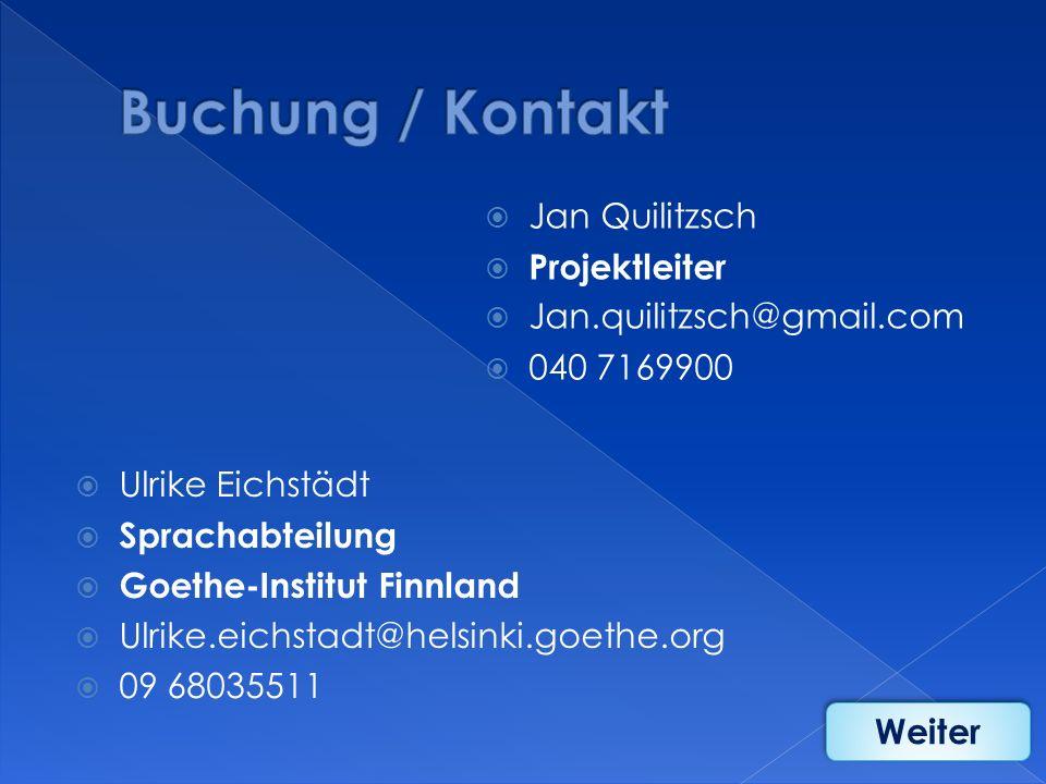 Ulrike Eichstädt Sprachabteilung Goethe-Institut Finnland Ulrike.eichstadt@helsinki.goethe.org 09 68035511 Jan Quilitzsch Projektleiter Jan.quilitzsch