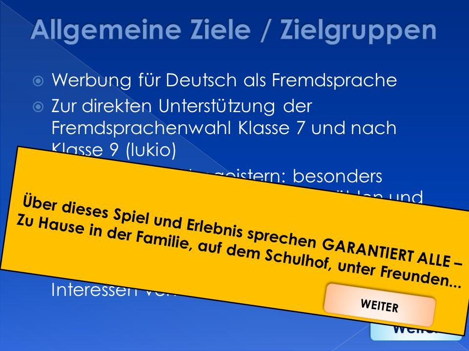 Werbung für Deutsch als Fremdsprache Zur direkten Unterstützung der Fremdsprachenwahl Klasse 7 und nach Klasse 9 (lukio) Motivieren und begeistern: be