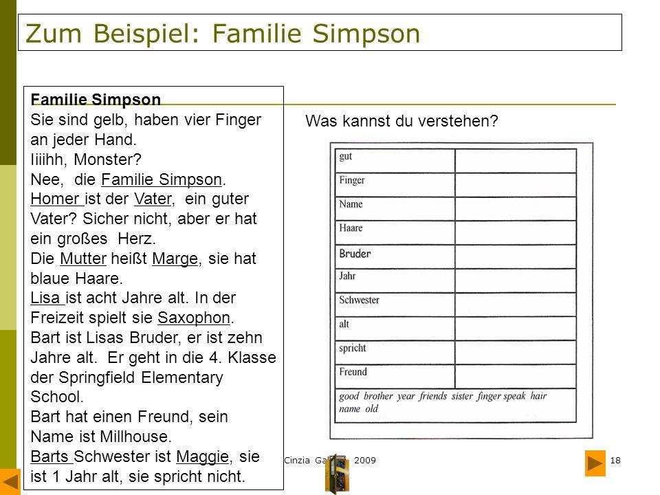 Cinzia Galassi 200919 Unterrichtssprache Ausgehend von den im Englischunterricht vertrauten Routinen sollen die Schüler induktiv die Sätze auf Deutsch verstehen.