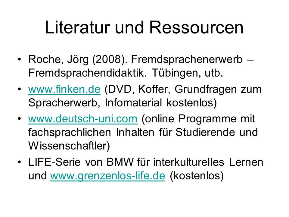 Literatur und Ressourcen Roche, Jörg (2008). Fremdsprachenerwerb – Fremdsprachendidaktik. Tübingen, utb. www.finken.de (DVD, Koffer, Grundfragen zum S
