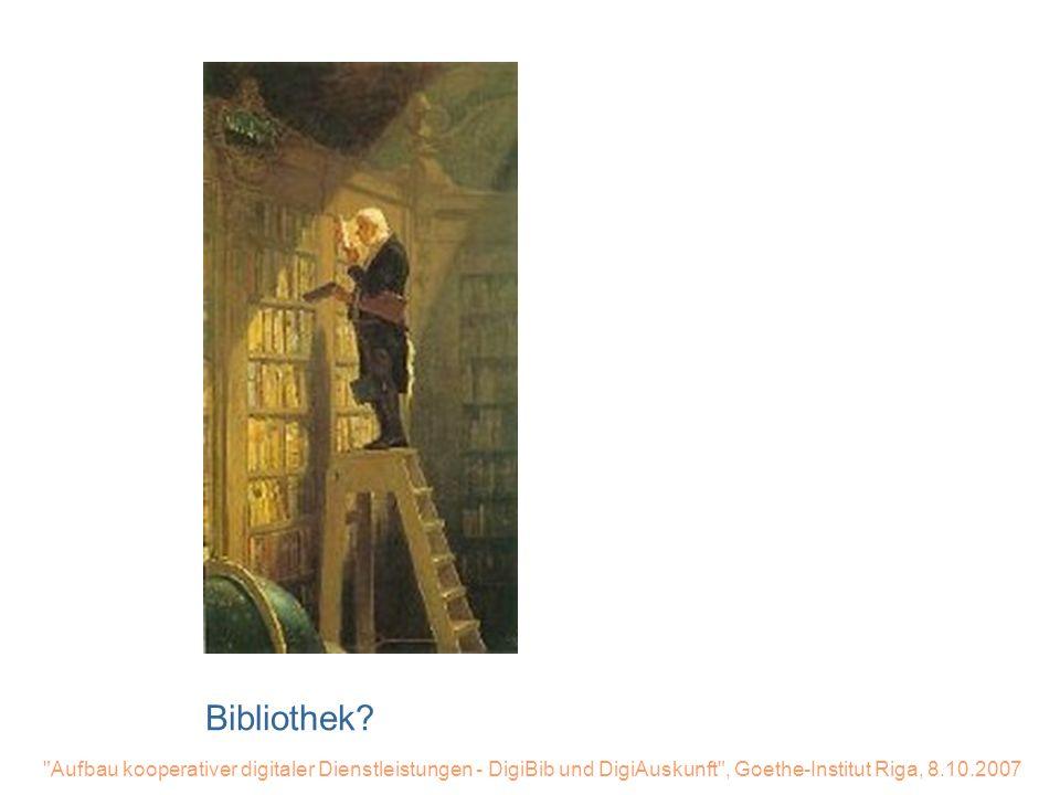 Aufbau kooperativer digitaler Dienstleistungen - DigiBib und DigiAuskunft , Goethe-Institut Riga, 8.10.2007 Nutzung: Tue gutes und rede darüber....