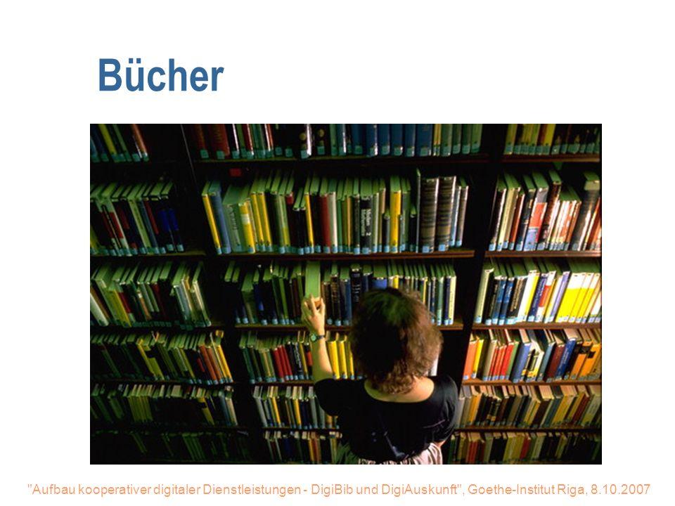 Aufbau kooperativer digitaler Dienstleistungen - DigiBib und DigiAuskunft , Goethe-Institut Riga, 8.10.2007 Einfach suchen.....