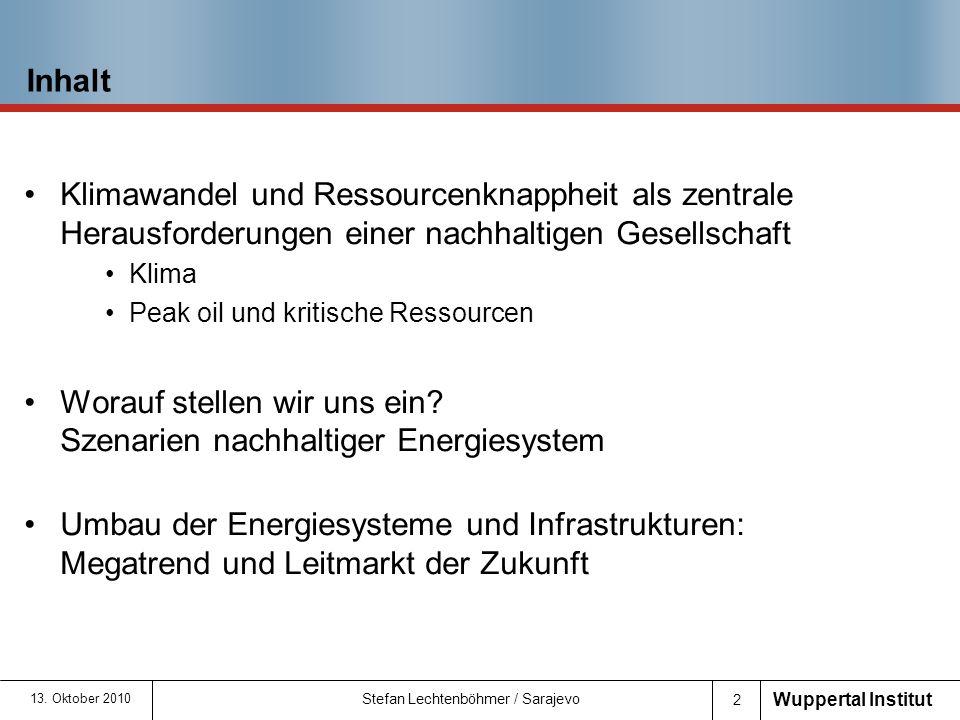 Wuppertal Institut 2 Inhalt Klimawandel und Ressourcenknappheit als zentrale Herausforderungen einer nachhaltigen Gesellschaft Klima Peak oil und kritische Ressourcen Worauf stellen wir uns ein.