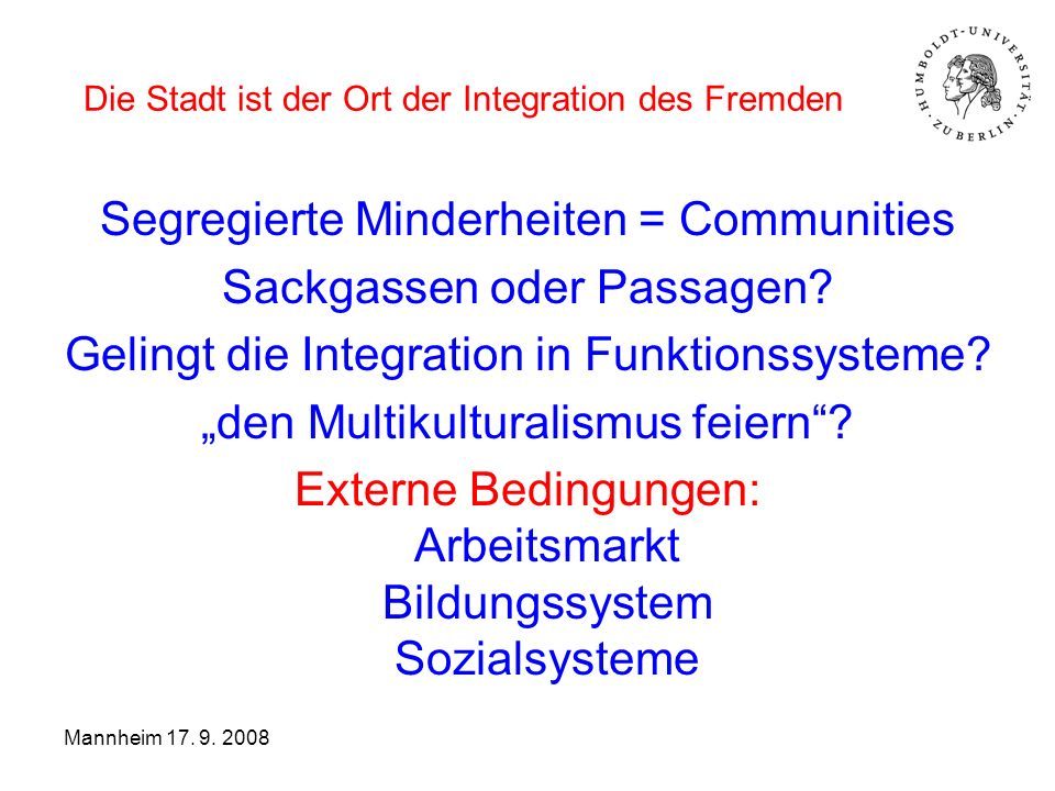 Die Stadt ist der Ort der Integration des Fremden Konkurrenz um Ressourcen.