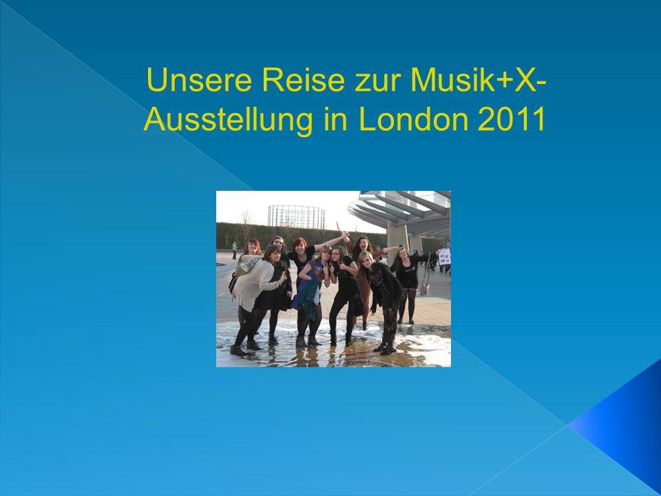 Unsere Reise zur Musik+X- Ausstellung in London 2011