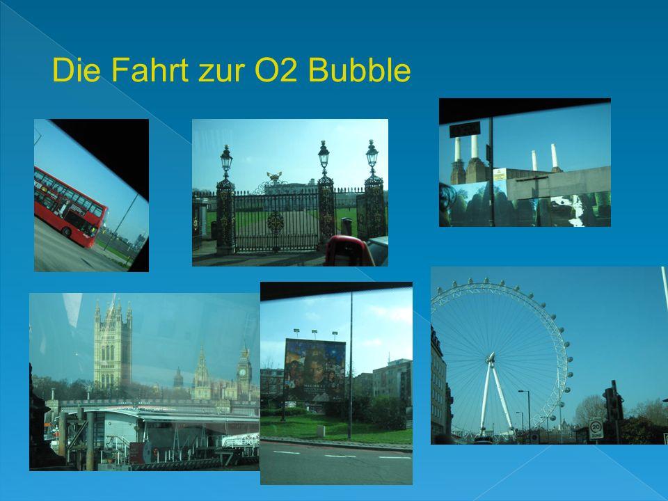 Dann sind wir zur O2 Bubble gefahren.Wir waren Gäste der Musik+X- Ausstellung.