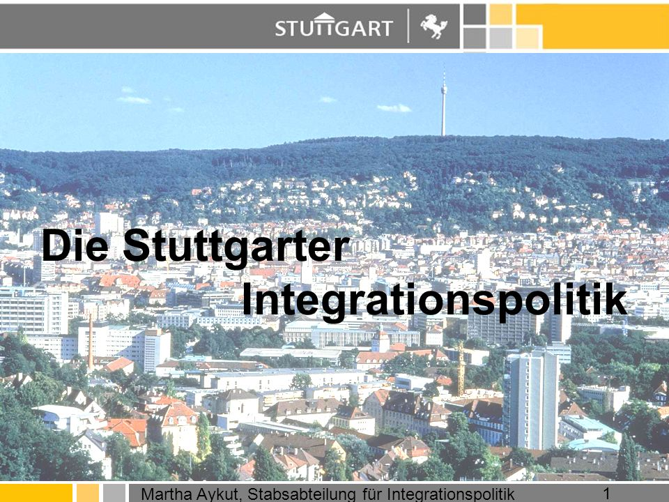Martha Aykut, Stabsabteilung für Integrationspolitik 1 Die Stuttgarter Integrationspolitik