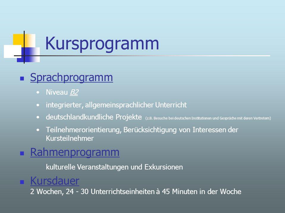 Kursprogramm Sprachprogramm Niveau B2B2 integrierter, allgemeinsprachlicher Unterricht deutschlandkundliche Projekte (z.B.