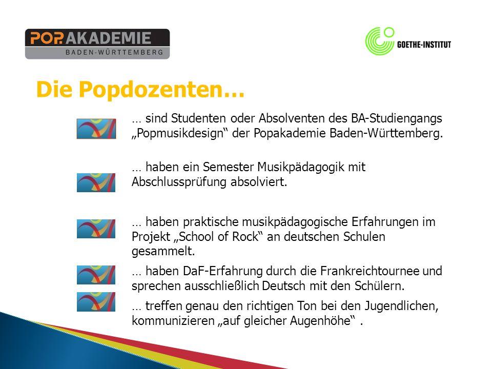 Die Popdozenten… … sind Studenten oder Absolventen des BA-Studiengangs Popmusikdesign der Popakademie Baden-Württemberg.