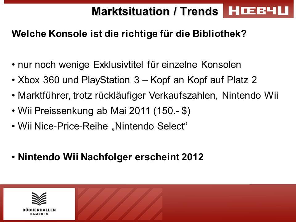 Marktsituation / Trends Welche Konsole ist die richtige für die Bibliothek? nur noch wenige Exklusivtitel für einzelne Konsolen Xbox 360 und PlayStati