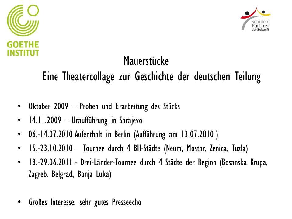 Mauerstücke Eine Theatercollage zur Geschichte der deutschen Teilung Oktober 2009 – Proben und Erarbeitung des Stücks 14.11.2009 – Uraufführung in Sar