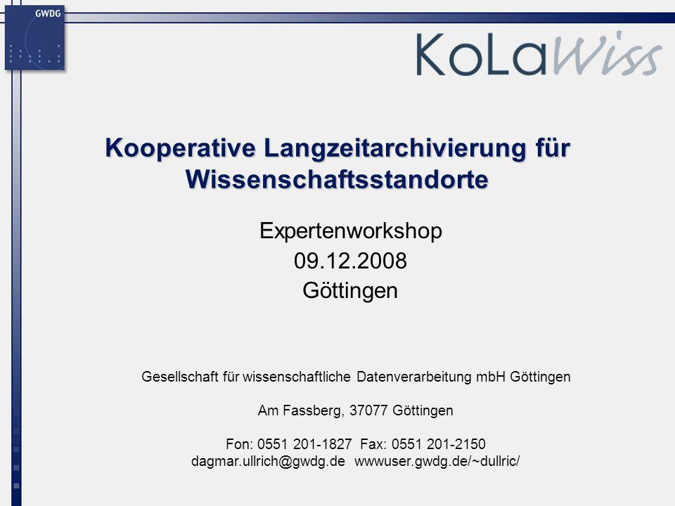 Gesellschaft für wissenschaftliche Datenverarbeitung mbH Göttingen Am Fassberg, 37077 Göttingen Fon: 0551 201-1827 Fax: 0551 201-2150 dagmar.ullrich@g