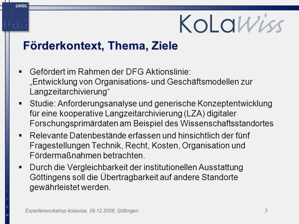 Expertenworkshop kolawiss, 09.12.2008, Göttingen3 Förderkontext, Thema, Ziele Gefördert im Rahmen der DFG Aktionslinie: Entwicklung von Organisations-