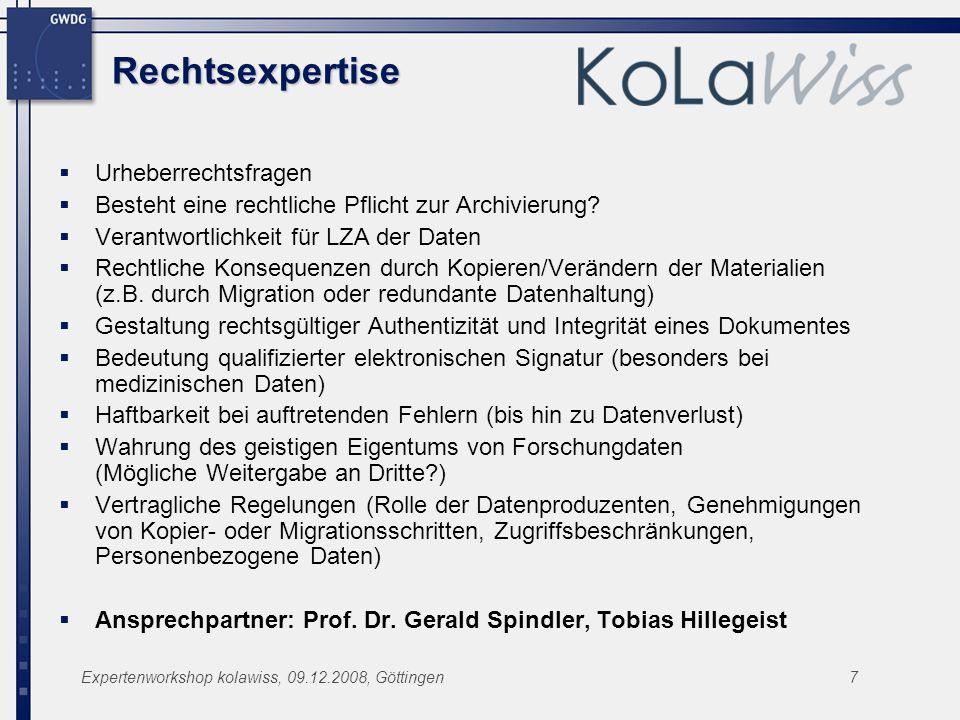 Expertenworkshop kolawiss, 09.12.2008, Göttingen7 Rechtsexpertise Urheberrechtsfragen Besteht eine rechtliche Pflicht zur Archivierung? Verantwortlich