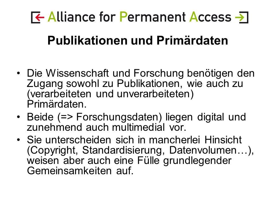 Publikationen und Primärdaten Die Wissenschaft und Forschung benötigen den Zugang sowohl zu Publikationen, wie auch zu (verarbeiteten und unverarbeiteten) Primärdaten.