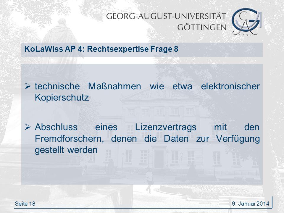 Seite 18 KoLaWiss AP 4: Rechtsexpertise Frage 8 technische Maßnahmen wie etwa elektronischer Kopierschutz Abschluss eines Lizenzvertrags mit den Fremd