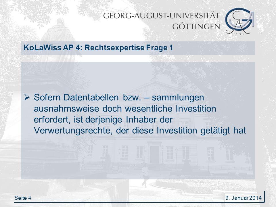 Seite 5 KoLaWiss AP 4: Rechtsexpertise Frage 2 Frage 2: Wer ist für die LZA der Daten verantwortlich, soweit eine rechtliche Pflicht zur Archivierung besteht.
