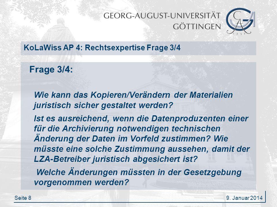 Seite 9 KoLaWiss AP 4: Rechtsexpertise Frage 3/4 Einholung der Rechte vom Rechteinhaber durch die Universität in Form einer Lizenz Ggf.