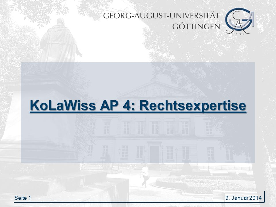 Seite 19. Januar 2014 KoLaWiss AP 4: Rechtsexpertise