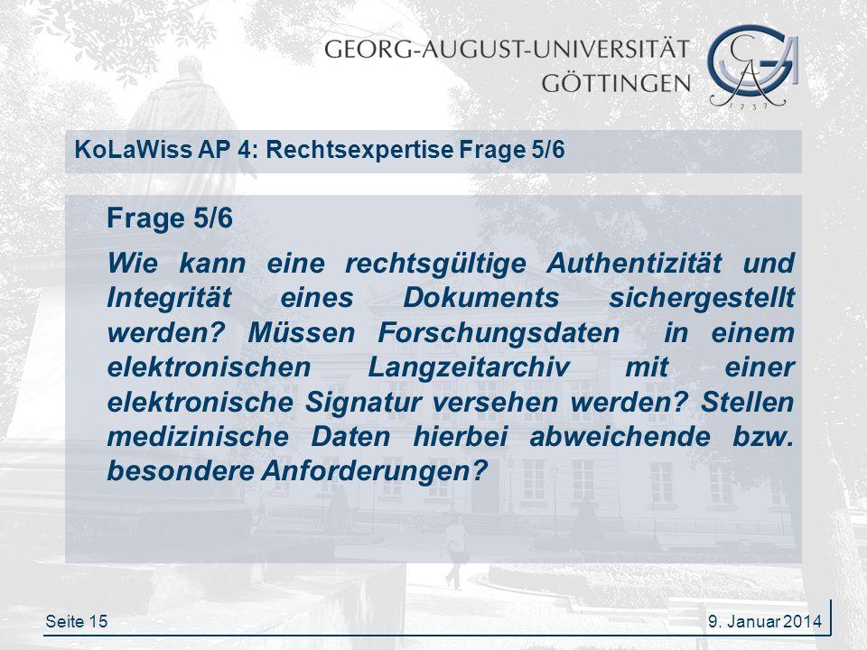 Seite 15 KoLaWiss AP 4: Rechtsexpertise Frage 5/6 Frage 5/6 Wie kann eine rechtsgültige Authentizität und Integrität eines Dokuments sichergestellt werden.