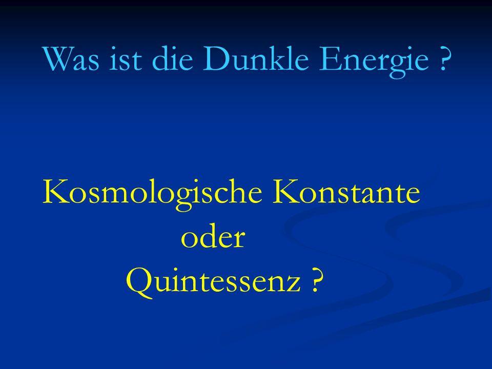 Kosmologische Konstante Konstante λ verträglich mit allen Symmetrien (Einstein) Konstante λ verträglich mit allen Symmetrien (Einstein) Zeitlich konstanter Beitrag zur Energiedichte Zeitlich konstanter Beitrag zur Energiedichte Warum so klein .