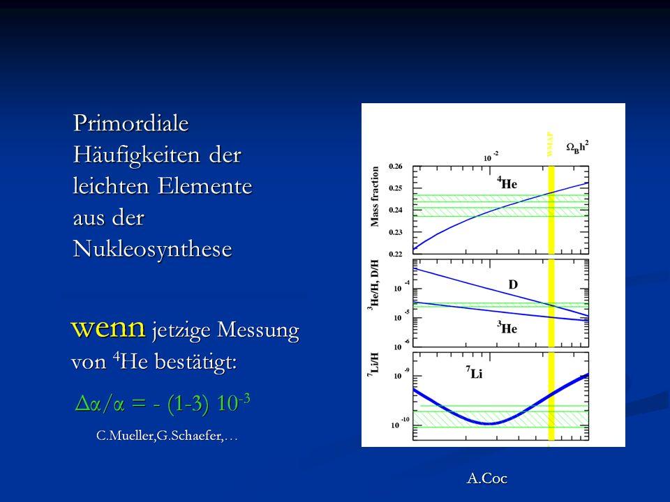 A.Coc Primordiale Häufigkeiten der leichten Elemente aus der Nukleosynthese
